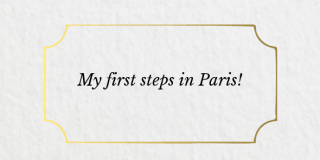 My first steps in Paris