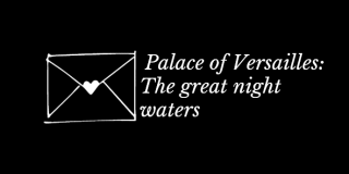 Palace of Versailles: The great night waters